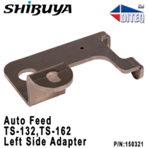 Shibuya™ Auto Feed Adapter To TS-132/162 Left